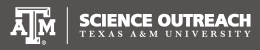 Texas A&M University Science Outreach